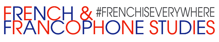 French and Francophone Studies  #frenchiseverywhere